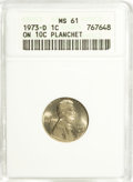 Errors, 1973-D 1C Lincoln Cent--On 10C Planchet--MS61 ANACS.. From The Alfred V. Melson Collection, Part Two....