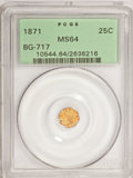 California Fractional Gold: , 1871 25C Liberty Octagonal 25 Cents, BG-717, R.3, MS64 PCGS. PCGSPopulation (62/70). NGC Census: (8/13). (#10544). Fro...