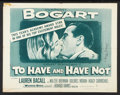 "Movie Posters:Romance, To Have and Have Not (Warner Brothers, R-1952). Autographed Half Sheet (22"" X 28""). Romance.. ..."