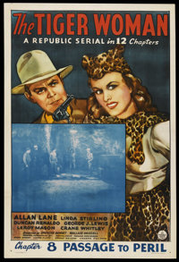 """The Tiger Woman (Republic, 1944). One Sheet (27"""" X 41""""). Serial. Chapter 8 -- """"Passage to Peril."""" St..."""