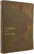 Books:First Editions, [Anonymous]. Players of the Day. A Series of Portraits in Colour of Theatrical Celebrities of the Present Time. ...