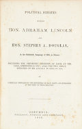 Books:First Editions, Abraham Lincoln and Stephen A. Douglas. Political Debatesbetween Hon. Abraham Lincoln and Hon. Stephen A.Douglas...