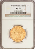 Liberty Eagles: , 1842 $10 Large Date AU50 NGC. NGC Census: (11/20). PCGS Population(15/24). Mintage: 81,507. Numismedia Wsl. Price for prob...
