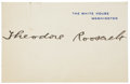 """Autographs:U.S. Presidents, Theodore Roosevelt White House Card Signed as President. Imprinted""""The White House, Washington"""" in blue ink on heavy ca..."""