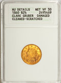 Territorial Gold, 1860 $2 1/2 Clark, Gruber & Co. Quarter Eagle--Damaged,Cleaned, Scratched--ANACS. AU Details, Net VF30....