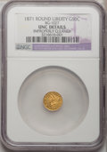 California Fractional Gold, 1871 50C Liberty Round 50 Cents, BG-1027, R.3,--ImproperlyCleaned--NGC. Unc Details. NGC Census: (0/18). PCGS Population (...