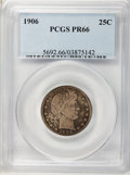 Proof Barber Quarters, 1906 25C PR66 PCGS....
