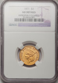 Three Dollar Gold Pieces, 1871 $3 --Improperly Cleaned--NGC. AU Details....
