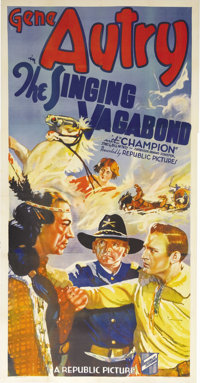 "The Singing Vagabond (Republic Pictures, 1935). Three Sheet (41"" X 81""). Gene Autry was making about $100 a we..."