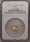 California Fractional Gold: , 1881 25C Indian Round 25 Cents, BG-887, R.3, MS65 Prooflike NGC.NGC Census: (6/2). (#710748)...