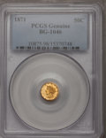 California Fractional Gold, 1871 50C Liberty Round 50 Cents, BG-1046, Low R.7, Genuine PCGS....