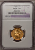 Liberty Half Eagles, 1848-D $5 --Polished--NGC. XF Details....