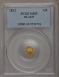California Fractional Gold: , 1871 25C Liberty Round 25 Cents, BG-839, Low R.4, MS63 PCGS. PCGSPopulation (19/6). NGC Census: (8/1). (#10700)...
