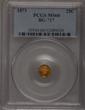 California Fractional Gold: , 1871 25C Liberty Octagonal 25 Cents, BG-717, R.3, MS60 PCGS. PCGSPopulation (3/208). NGC Census: (0/35). (#10544)...