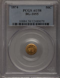 California Fractional Gold: , 1874 50C Indian Round 50 Cents, BG-1055, High R.4, AU58 PCGS. PCGSPopulation (6/44). NGC Census: (2/14). (#10884)...