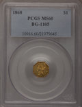 California Fractional Gold, 1868 $1 Liberty Octagonal 1 Dollar, BG-1105, High R.4, MS60PCGS....