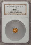 California Fractional Gold, 1856 25C Liberty Round 25 Cents, BG-230, Low R.4, MS65 NGC....