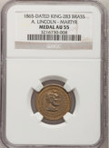 "U.S. Presidents & Statesmen, ""1865"" A. Lincoln - Martyr, King-283, AU55 NGC. Brass...."