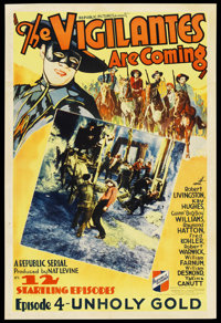"""The Vigilantes Are Coming (Republic, 1936). One Sheet (27"""" X 41"""") Chapter 4 -- """"Unholy Gold."""" Serial..."""