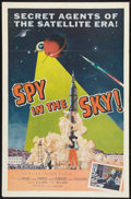 """Movie Posters:Thriller, Spy in the Sky! (Allied Artists, 1958). One Sheet (27"""" X 41""""). Thriller.. ..."""