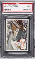 "Non-Sport Cards:Singles (Post-1950), 1954 Topps Scoop ""S.S. Titanic Sinks"" #17 PSA Mint 9 - Pop 1 ,Highest Graded Copy! ..."