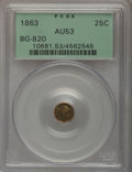 California Fractional Gold: , 1863 25C Liberty Round 25 Cents, BG-820, R.5, AU53 PCGS. PCGSPopulation (2/28). NGC Census: (0/4). (#10681)...