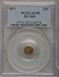 California Fractional Gold: , 1871 25C Liberty Round 25 Cents, BG-840, Low R.4, AU58 PCGS. PCGSPopulation (12/93). NGC Census: (2/28). (#10701)...