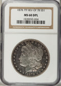 Morgan Dollars: , 1878 7TF $1 Reverse of 1878 MS60 Deep Mirror Prooflike NGC. NGCCensus: (0/0). PCGS Population (11/331). Numismedia Wsl. P...