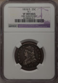 Bust Quarters: , 1818/5 25C --Obv Scratched--NGC Details. VF. B-1. NGC Census: (2/78). PCGS Population (3/62). Numismedia Wsl. Price for pr...