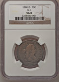 1806/5 25C VG8 NGC. B-1. NGC Census: (10/78). PCGS Population (12/121). Numismedia Wsl. Price for problem free NGC/PCGS...