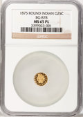 California Fractional Gold: , 1875 25C Indian Round 25 Cents, BG-878, R.3, MS65 Prooflike NGC.NGC Census: (1/1). (#710739)...