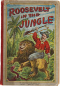 Political:Miscellaneous Political, Theodore Roosevelt: George V. Sinclair, Roosevelt in the Jungle....