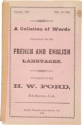 Western Expansion:Goldrush, California Gold Field Related Pamphlet: H. W. Ford. A Collationof Words Common to the French and English Languages...
