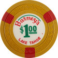 Miscellaneous:Gaming Chips, Barney's $1 Lake Tahoe, Nevada Casino Chip, Second Issue, R-8,Circa 1960s....