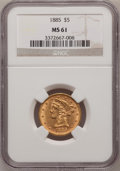 1885 $5 MS61 NGC. NGC Census: (225/677). PCGS Population (85/470). Mintage: 601,400. Numismedia Wsl. Price for problem f...