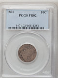 Early Dimes: , 1801 10C Fair 2 PCGS. PCGS Population (1/49). NGC Census: (3/29).Mintage: 34,640. Numismedia Wsl. Price for problem free N...