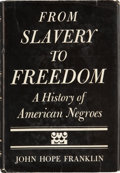 Books:Signed Editions, John Hope Franklin. From Slavery to Freedom, A History ofthe American Negroes. New York: Alfred A. Knopf, 1947....