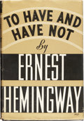 "Books:First Editions, Ernest Hemingway. To Have and Have Not. New York: CharlesScriber's Sons, 1937.. First edition, with ""A"" and S..."