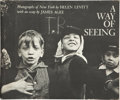 Books:First Editions, Helen Levitt, photographer. James Agee, essayist. A Way ofSeeing. New York: The Viking Press, [1965].. First ...