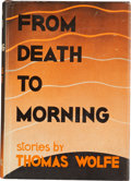 "Books:Fiction, Thomas Wolfe. From Death to Morning. New York: CharlesScribner's Sons, 1935. First edition, first issue (""A"" an..."