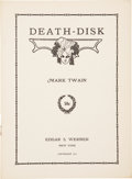 Books:First Editions, Mark Twain [Samuel Clemens]. Death-Disk. New York: Edgar S.Werner, 1913. First separate printing. Twain's short...