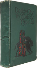 Books:Signed Editions, Dodge City the Cowboy Capital: A Rare History, With LengthyInscription by the Author....
