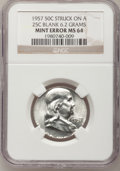 Errors, 1957 50C Franklin Half--Struck on a Quarter Blank--MS64 NGC....