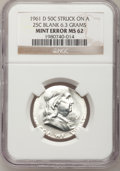 Errors, 1961-D 50C Franklin Half--Struck on a Quarter Blank--MS62 NGC....