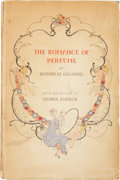 Books:First Editions, Richard Le Gallienne. The Romance of Perfume. New York andParis: Richard Hudnut, 1928....