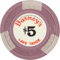 Miscellaneous:Gaming Chips, Barney's $5 Lake Tahoe Casino Chip, Second Issue, R-9, Circa 1960s. ...