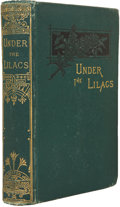 Books:First Editions, Louisa M. Alcott. Under the Lilacs. Boston: RobertsBrothers, 1878. First edition. Octavo. 305 pages. Publisher's gr...