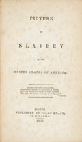 Books:Americana & American History, [George Bourne]. Picture of Slavery in the United States ofAmerica. Boston: Published by Isaac Knapp, 1838.. Seco...