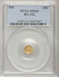 California Fractional Gold: , Undated 25C Liberty Round 25 Cents, BG-222, R.2, MS62 PCGS. PCGSPopulation (134/229). NGC Census: (15/42). (#10407). F...