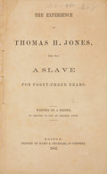 Books:Americana & American History, [Thomas H. Jones]. The Experience of Thomas H. Jones, WhoWas a Slave for Forty-Three Years, Written by a Friend, ...